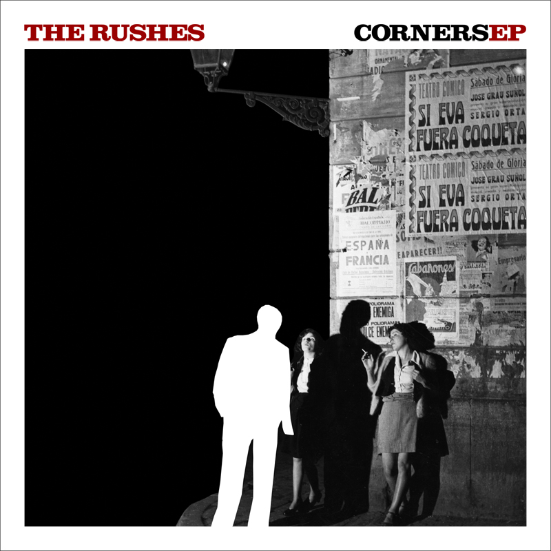 The Rushes - Corners EP
